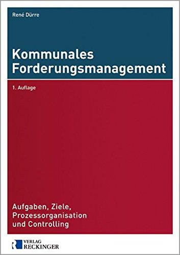 9783792201343: Kommunales Forderungsmanagement: Aufgaben, Ziele, Prozessorganisation und Controlling