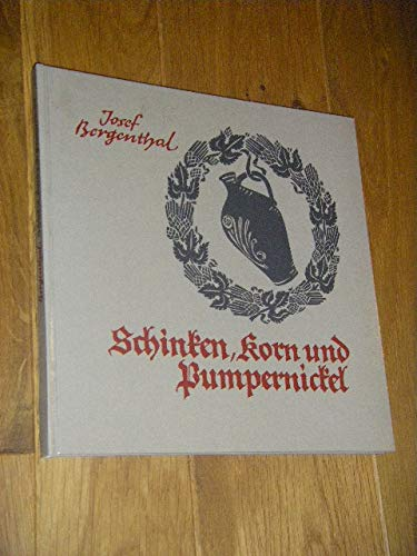 9783792303986: Schinken, Korn und Pumpernickel. Kulturgeschichtliche und kulinarische Notizen