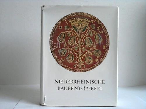 Niederrheinische Bauerntöpferei 17. - 19. Jahrhundert. Zeichnungen von Julia Meseck .: ...