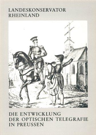 9783792702475: Die Entwicklung der optischen Telegrafie in Preussen (Arbeitsheft - Landeskonservator Rheinland ; 15) (German Edition)