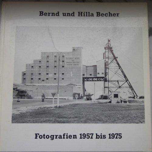 9783792702499: Bernd und Hilla Becher: Fotografien 1957 bis 1975 : [Ausstellung 7.11. bis 7.12.1975 Rheinisches Landesmuseum Bonn, im Januar 1976 Kunsthalle ... und Altertum am Rhein) (German Edition)