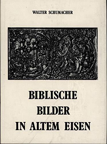 9783792702673: Biblische Bilder in altem Eisen: Zum geschichtlichen Werden der Eifeler Herd- und Ofenplatten aus theologisch-pastoraler Sicht