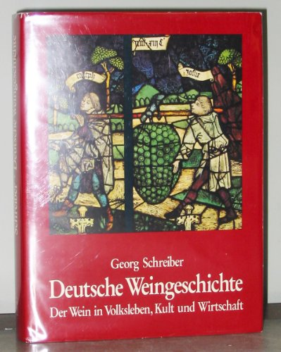 9783792703311: Deutsche Weingeschichte: Der Wein in Volksleben, Kult und Wirtschaft (Werken und Wohnen : volkskundliche Untersuchungen im Rheinland)