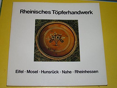 9783792703601: Rheinisches Topferhandwerk: Eifel, Mosel, Hunsruck, Nahe, Rheinhessen (Schriftenreihe des Freilichtmuseums Sobernheim)
