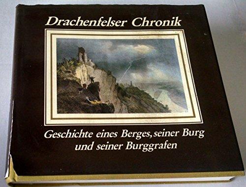 9783792705599: Drachenfelser Chronik: Geschichte eines Berges, seiner Burg und seiner Burggrafen (German Edition)