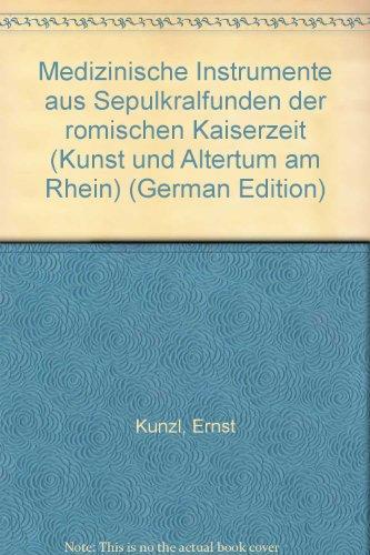 9783792707166: Medizinische Instrumente aus Sepulkralfunden der römischen Kaiserzeit (Kunst und Altertum am Rhein) (German Edition)
