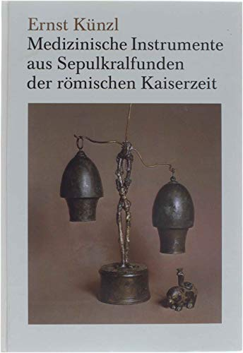9783792707760: Medizinische Instrumente aus Sepulkralfunden der römischen Kaiserzeit