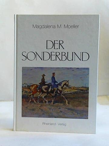 Der Sonderbund. Seine Voraussetzungen und Anfänge in: Moeller, Magdalena M.: