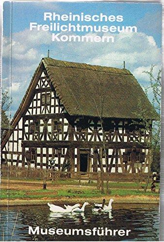 9783792708798: Rheinisches Freilichtmuseum Kommern - Museumsfuhrer