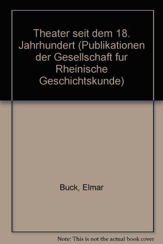 Geschichtlicher Atlas der Rheinlande. Beiheft XII/2: Theater: Buck, Elmar [Mitverf.]: