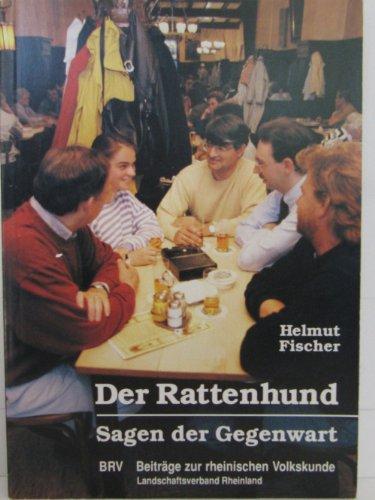 9783792712344: Der Rattenhund: Sagen der Gegenwart (Beitr�ge zur rheinischen Volkskunde)