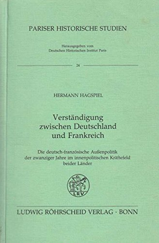Verständigung zwischen Deutschland und Frankreich?. Die deutsch-französische Auß...