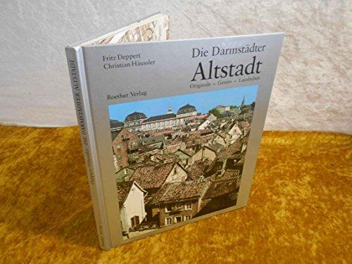 9783792901991: Die Darmstädter Altstadt. Originale, Genies, Lausbuben