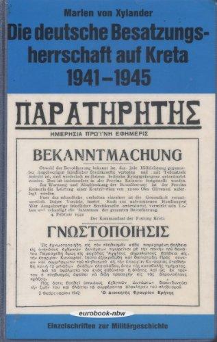 9783793001928: Die deutsche Besatzungsherrschaft auf Kreta 1941-1945 (Einzelschriften zur Milit�rgeschichte)