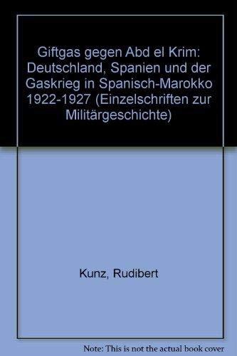9783793001966: Giftgas gegen Abd el Krim: Deutschland, Spanien und der Gaskrieg in Spanisch-Marokko 1922-1927 (Einzelschriften zur Militärgeschichte) (German Edition)