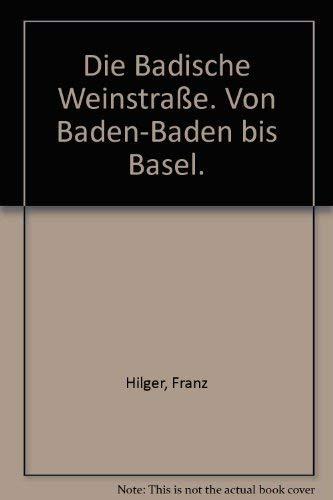 9783793003465: Die Badische Weinstrasse: Von Baden-Baden bis Basel (German Edition)
