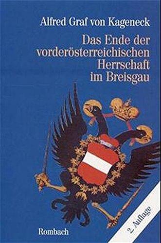 9783793003656: Das Ende der vörderösterreichischen Herrschaft im Breisgau: Der Breisgau von 1740 bid 1815
