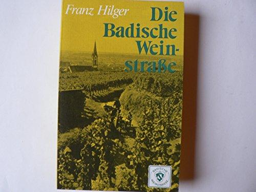 9783793005391: Die Badische Weinstrasse. Von Baden-Baden bis Basel