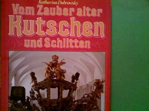 Vom Zauber alter Kutschen und Schlitten (Ein Bildsachbuch der Bibliothek Rombach) (German Edition):...