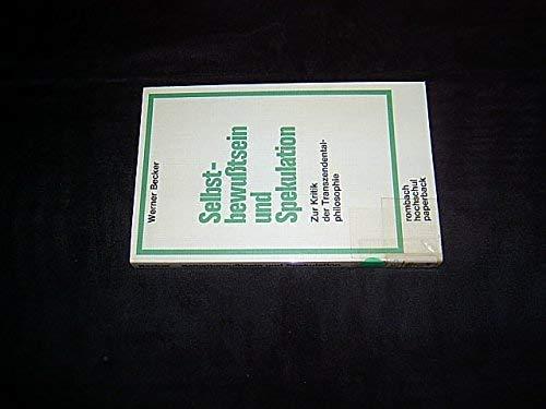 9783793009733: Selbstbewusstsein und Spekulation Zur Kritik d. Transzendentalphilosophie. Rombach-Hochschul-Paperback; Bd. 53