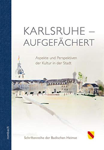 9783793051053: Karlsruhe - aufgef�chert: Aspekte und Perspektiven der Kultur und der Stadt