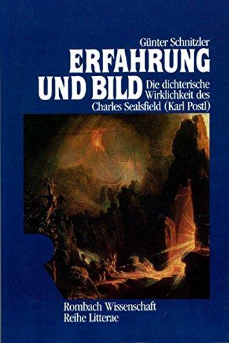 Erfahrung und Bild: Die dichterische Wirklichkeit des Charles Sealsfield (Karl Postl) (Rombach ...