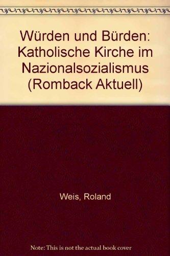 9783793090779: Würden und Bürden: Katholische Kirche im Nationalsozialismus (Rombach aktuell) (German Edition)
