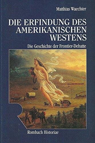 Die Erfindung des amerikanischen Westens: Matthias Waechter
