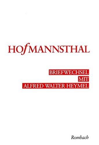 Briefwechsel mit Alfred Walter Heymel: Hugo von Hofmannsthal