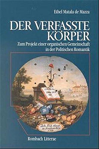 9783793092131: Der verfasste Körper: Zum Projekt einer organischen Gemeinschaft in der politischen Romantik (Rombach Wissenschaften. Reihe Litterae) (German Edition)