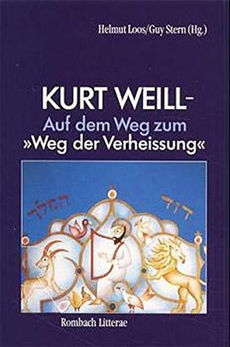 9783793092315: Kurt Weill. Auf dem Weg zum 'Weg der Verheißung': Auf dem Weg zum