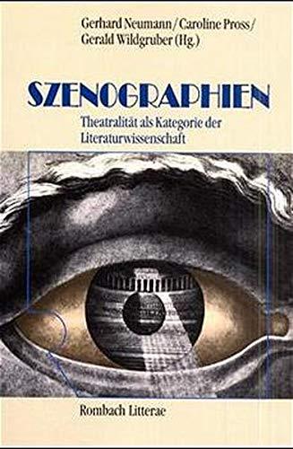 9783793092391: Szenographien. Theatralität als Kategorie der Literaturwissenschaft.