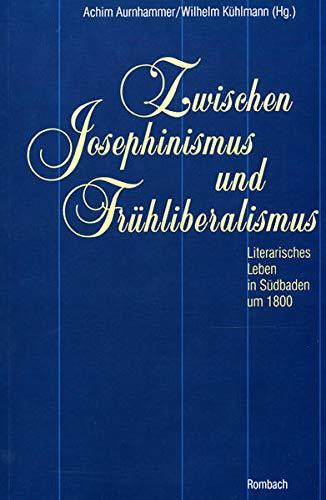 Zwischen Josephinismus und Frühliberalismus: Achim Aurnhammer