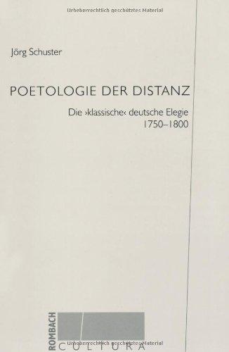 9783793093275: Poetologie der Distanz. Die 'klassische' deutsche Elegie.