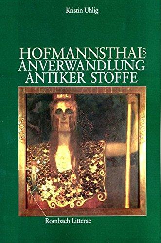 Hofmannsthals Anverwandlung antiker Stoffe: Kristin Uhlig