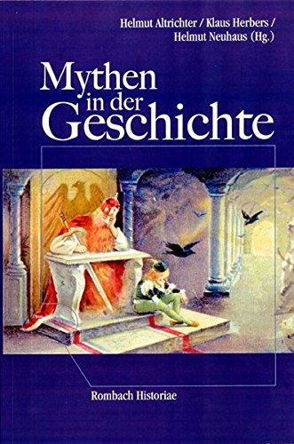 Mythen in der Geschichte: Altrichter, Helmut, Herbers,