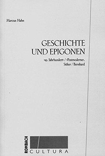 9783793093671: Geschichte und Epigonen: 19. Jahrhundert /Postmoderne /Stifter, Bernhard