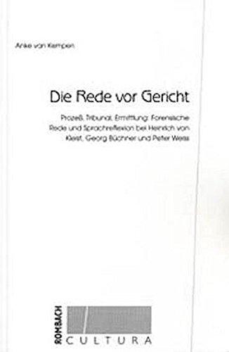 9783793093855: Die Rede vor Gericht: Prozeß, Tribunal, Ermittlung: Forensische Rede und Sprachreflexion bei Heinrich von Kleist, Georg Büchner und Peter Weiss