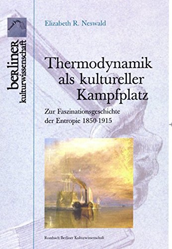 Thermodynamik als kultureller Kampfplatz: Elizabeth R. Neswald