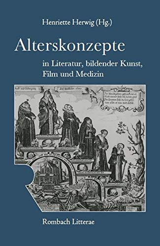 9783793094821: Alterskonzepte in Literatur, Film, Kunst und Medizin