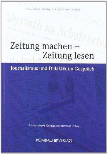 9783793095316: Zeitung machen - Zeitung lesen: Journalismus und Didaktik im Gespr�ch. Schriftenreihe der P�dagogischen Hochschule Freiburg
