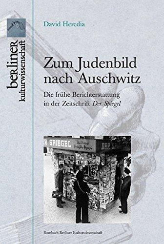 """Zum Judenbild nach Auschwitz: Die frühe Berichterstattung in der Zeitschrift """"Der Spiegel""""..."""