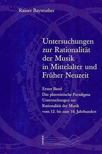 Untersuchungen zur Rationalität der Musik in Mittelalter und Früher Neuzeit: Rainer ...