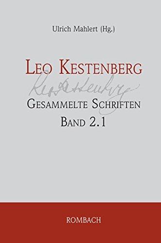 9783793095767: Leo Kestenberg: Gesammelte Schriften: Band 2.1: Aufs�tze und vermischte Schriften - Texte aus der Berliner Zeit (1900-1932)