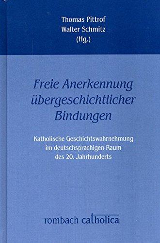 Freie Anerkennung übergeschichtlicher Bindungen«: Thomas Pittrof