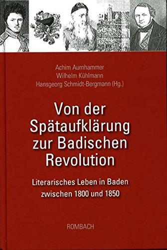 9783793096054: Von der Sp�taufkl�rung zur Badischen Revolution: Literarisches Leben in Baden zwischen 1800 und 1850