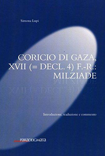 Coricio di Gaza, XVII (= decl. 4) F.-R.: Milziade: Simona Lupi