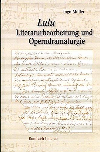 Lulu. Literaturbearbeitung und Operndramaturgie: Ingo Müller