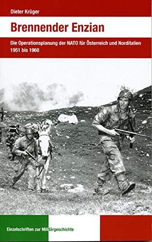 Brennender Enzian: Die Operationsplanung der NATO für Österreich und Norditalien 1951 bis 1960: ...