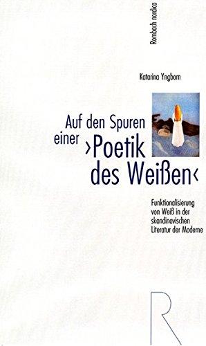 Auf den Spuren einer ?Poetik des Weißen?: Katarina Yngborn
